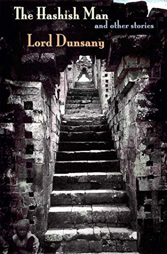 The Hashish Man and Other Stories: Dunsany, Lord