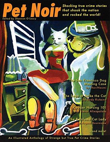 9781933149110: Pet Noir: An Anthology of Strange but True Pet Crime Stories