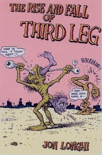 The Rise and Fall of Third Leg: Jon Longhi