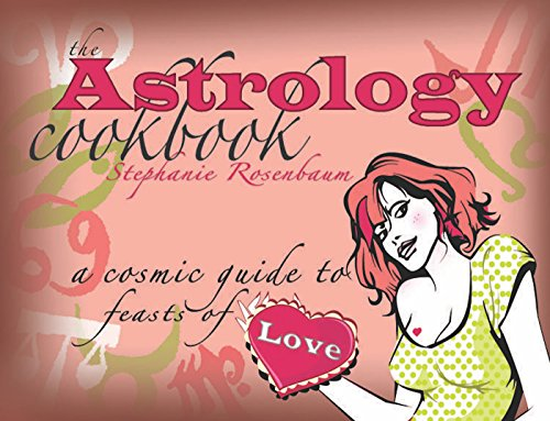 9781933149264: The Astrology Cookbook: A Cosmic Guide to Feasts of Love