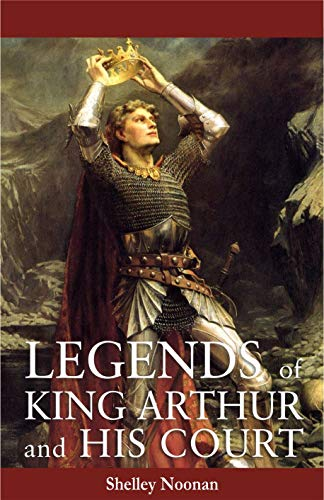 9781933150253: Legends of King Arthur and His Court