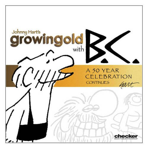 Growingold with B.C. Vol. 2 a 50 year Celebration Continues (9781933160825) by Hart, Johnny
