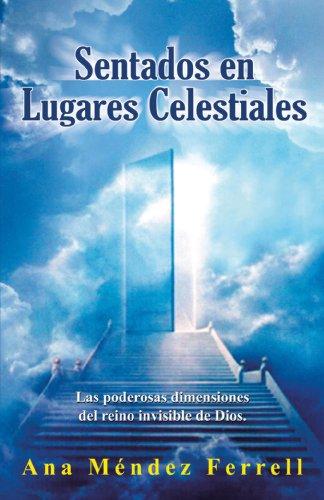 Sentados en Lugares Celestiales (Original Version): Ana Mendez Ferrell