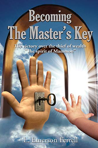 Becoming the Master's Key: L. Emerson Ferrell