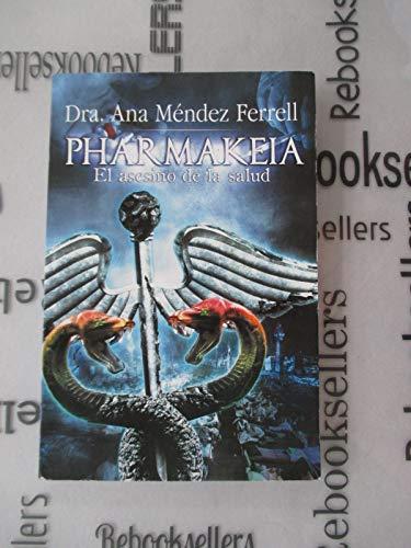 Pharmakeia: El Asesino De La Salud: ANA MENDEZ-FERRELL
