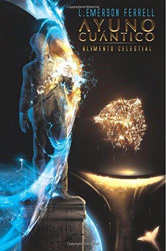 9781933163871: Ayuno Cuantico (2016 Version): Alimento Celestial (Spanish Edition)