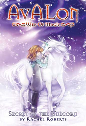 9781933164717: Avalon: Web of Magic Book 4: Secret of the Unicorn (Bk. 4)