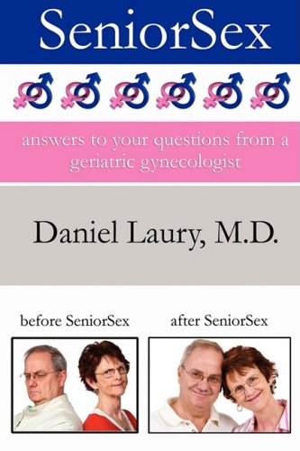9781933167459: Seniorsex: Answers to Your Questions from a Geriatric Gynecologist