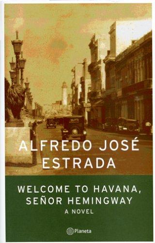 9781933169019: Welcome to Havana, Senor Hemingway (Spanish Edition)
