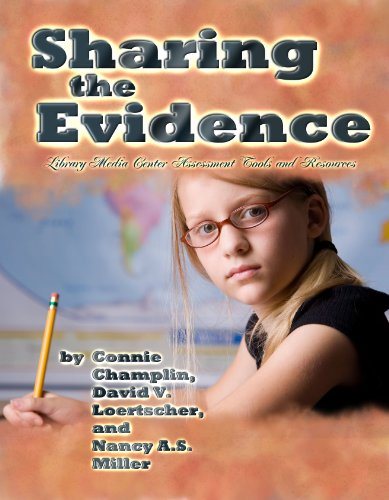 9781933170350: Sharing the Evidence: Library Media Center Assessment Tools and Resources