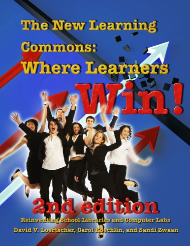 9781933170671: The New Learning Commons Where Learners Win! Reinventing School Libraries and Computer Labs
