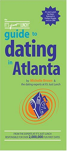 9781933174020: The It's Just Lunch Guide to Dating in Atlanta