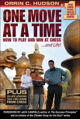 9781933174952: One Move at a Time: How to Play and Win at Chess and Life!