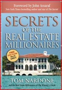 9781933174990: Secrets of the Real Estate Millionaires by Tom Nardone (2008) Paperback