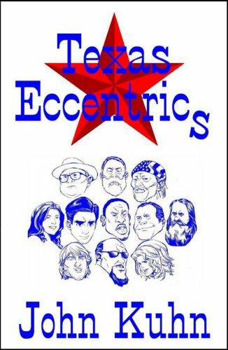 Texas Eccentrics: John Kuhn