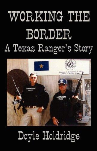 Working the Border: A Texas Rangers Story: Doyle Holdridge