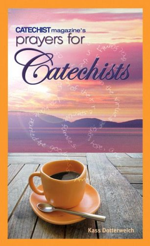 Prayers for Catechists (Catechist Formation): Dotterweich, Kass