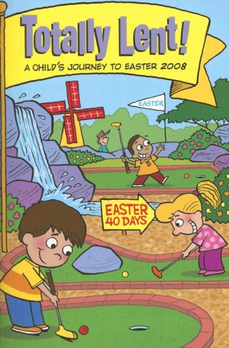 Totally Lent! : A Child's Journey to: Jean Larkin