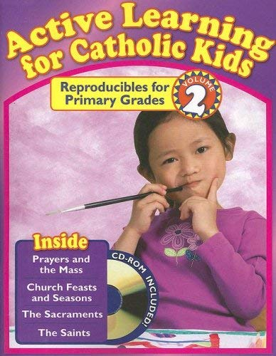 Active Learning for Catholic Kids, Volume 2: Reproducibles for Primary Grades [With CDROM] (Active ...