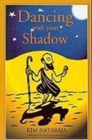 Dancing with your Shadow: Intergrating the Ego and the Self on the Spiritual Path: Nataraja, Kim