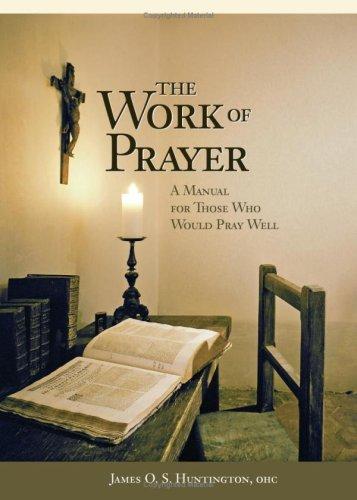 Work of Prayer: Huntington, James O.
