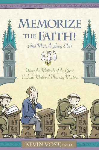 9781933184173: Memorise the Faith! And Most Anything Else: Using the Methods of the Great Catholic Medieval Memory Masters