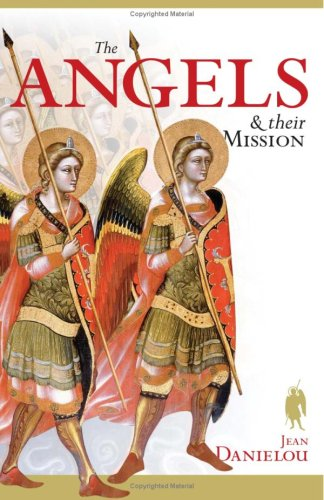 The Angels and Their Mission: Danielou, Jean