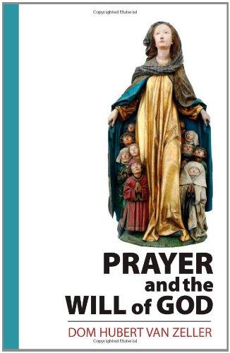 Prayer and the Will of God: Zeller, Dom Hubert