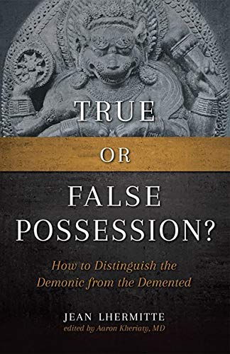 9781933184890: True or False Possession: How to Distinguish the Demonic from the Demented