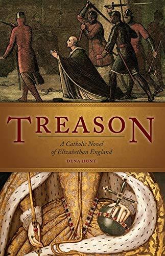 9781933184920: Treason: A Catholic Novel of Elizabethan England