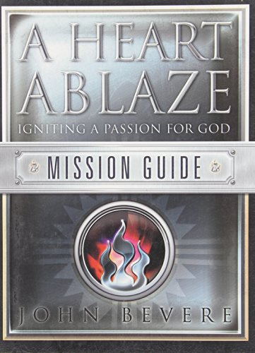 9781933185019: A Heart Ablaze: Igniting a Passion for God: Mission Guide