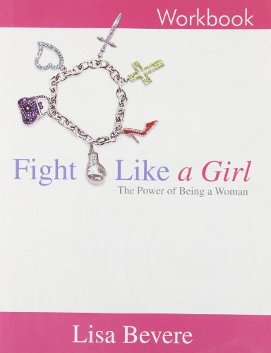 9781933185071: Fight Like a Girl (Workbook) the Power of Being a Woman