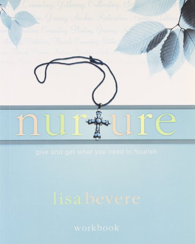 9781933185408: Nurture: give and get what you need to flourish - Workbook