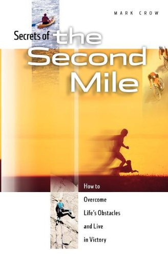 9781933188034: Secrets of the Second Mile: How to Overcome Life's Obstacles and Live in Victory