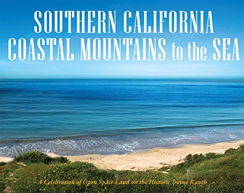 Southern California Coastal Mountains to the Sea: A Celebration of Open Space on the Historic Irv...