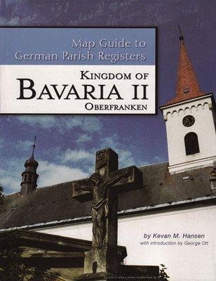9781933194189: Bavaria II - Regierungsbezirk Oberfranken (Map Guide to German Parish Registers, Volume 15)