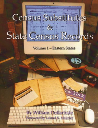 Census Substitutes and State Census Records Volume I Â¿ Eastern States: An Annotated Bibliography of Published Name Lists for all 50 U. S. States and State Censuses for 37 States (9781933194370) by William Dollarhide