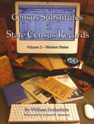 Census Substitutes & State Census Records - Western States (Census Substitutes & State Census Record (9781933194387) by William Dollarhide