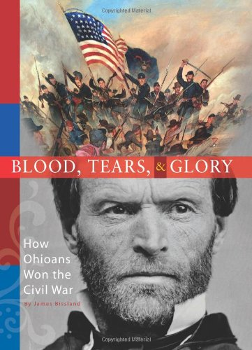 9781933197050: Blood, Tears, and Glory: How Ohioans Won the Civil War