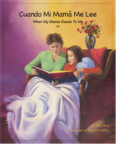Cuando Mi Mama Me Lee (Spanish Edition): Julie Elkus