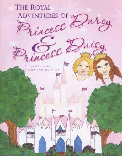 9781933197319: The Royal Adventures of Princess Darcy & Princess Daisy