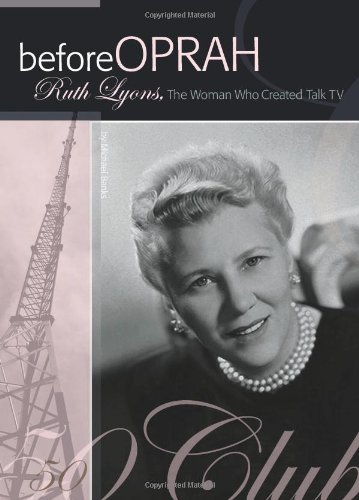 9781933197494: Before Oprah: Ruth Lyons, the Woman Who Created Talk TV