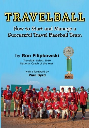 9781933198293: Travelball: How to Start and Manage a Successful Travel Baseball Team