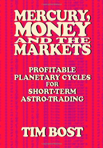 9781933198385: Mercury, Money and the Markets: Profitable Planetary Cycles for Short-Term Astro-Trading