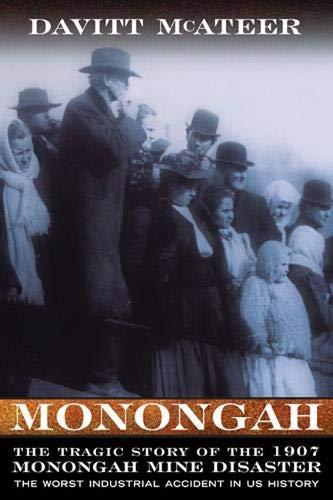 9781933202297: MONONGAH: THE TRAGIC STORY OF THE 1907 MONONGAH MINE DISASTER (West Virginia and Appalachia)