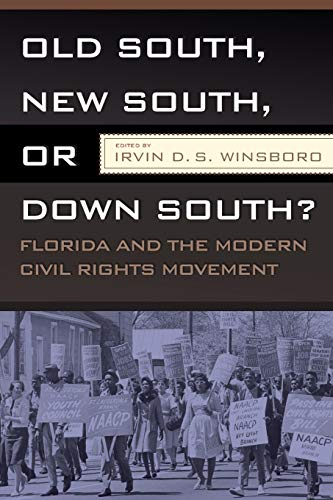 9781933202440: OLD SOUTH, NEW SOUTH, OR DOWN SOUTH?: FLORIDA AND THE MODERN CIVIL RIGHTS MOVEMENT