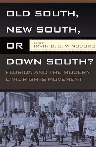 9781933202457: OLD SOUTH, NEW SOUTH, OR DOWN SOUTH?: FLORIDA AND THE MODERN CIVIL RIGHTS MOVEMENT