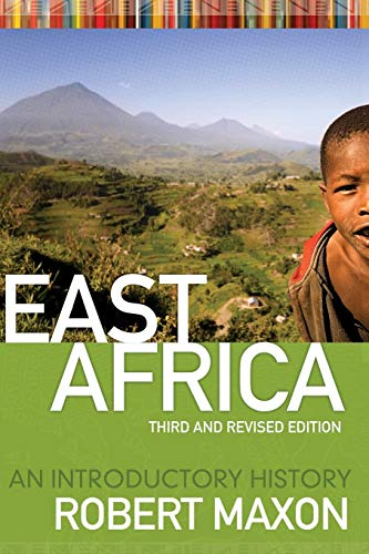 East Africa: An Introductory History. 3rd and Revised Edition: Maxon, Robert M.