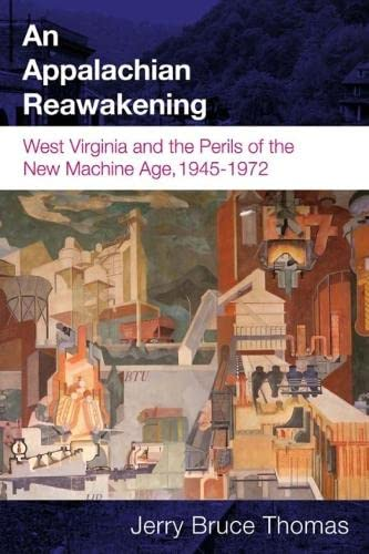 9781933202594: An Appalachian Reawakening: West Virginia and the Perils of the New Machine Age, 1945-1972 (WEST VIRGINIA & APPALACHIA)