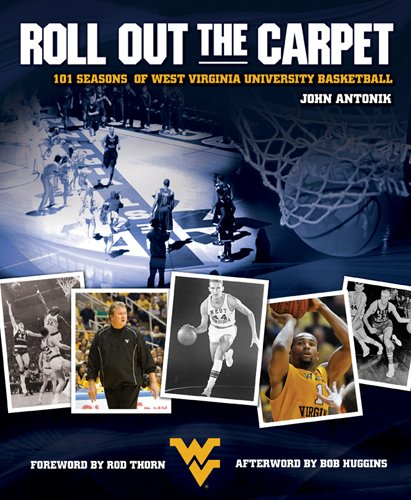 9781933202662: Roll Out the Carpet: 101 Seasons of West Virginia University Basketball